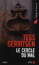 Couverture du livre « Le cercle du mal » de Tess Gerritsen aux éditions Presses De La Cite