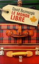 Couverture du livre « Le monde libre » de David Bezmozgis aux éditions 10/18