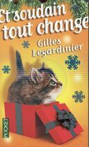 Couverture du livre « Et soudain tout change » de Gilles Legardinier aux éditions Pocket