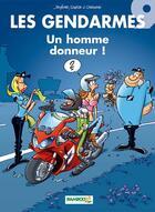 Couverture du livre « Les gendarmes T.9 ; un homme donneur ! » de Christophe Cazenove et David Lunven et Jenfevre et Olivier Sulpice aux éditions Bamboo