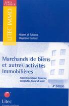 Couverture du livre « Marchands De Biens Et Autres Activites Immobilieres » de Hubert M. Tubiana aux éditions Lexisnexis