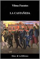 Couverture du livre « Castaneda (la) » de Vilma Fuentes aux éditions La Difference