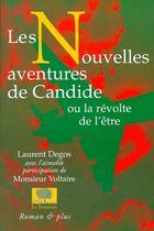 Couverture du livre « Les nouvelles aventures de candide ou la révolte de l'être » de Laurent Degos aux éditions Le Pommier