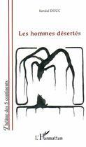 Couverture du livre « Les Hommes Desertes » de Randal Douc aux éditions L'harmattan