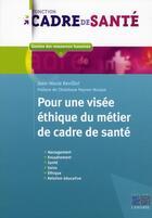 Couverture du livre « Pour une visée éthique du métier de cadre de santé » de Jean-Marie Revillot aux éditions Lamarre