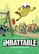 Couverture du livre « Imbattable T.2 ; super-héros de proximité » de Pascal Jousselin aux éditions Dupuis