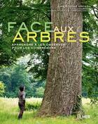 Couverture du livre « Face aux arbres ; apprendre à les observer pour les comprendre » de Georges Feterman et Christophe Drenou aux éditions Eugen Ulmer