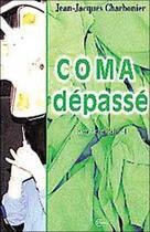 Couverture du livre « Coma depasse » de Charbonier J-J. aux éditions Clc