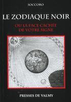 Couverture du livre « Le Zodiaque Noir ; La Face Cachee De Votre Signe » de Soccoro aux éditions Presses De Valmy