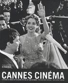 Couverture du livre « Cannes cinéma ; l' histoire en images du plus grand festival de films du monde » de Serge Toubiana et Gilles Traverso aux éditions Cahiers Du Cinema