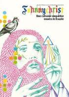 Couverture du livre « Johnnychrist ; une certaine empathie envers le fragile » de Aurelie William Lavaux et Moolinex aux éditions Atrabile