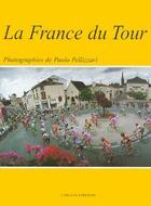 Couverture du livre « La France du tour » de Paolo Pellizzari aux éditions Catleya