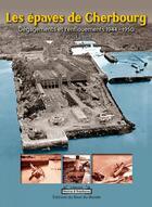 Couverture du livre « Les épaves de Cherbourg ; dégagements et renflouements 1944-1950 » de Patrick David aux éditions Du Bout Du Monde