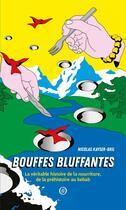 Couverture du livre « Bouffes bluffantes ; la véritable histoire de la nourriture, de la préhistoire au kebab » de Nicolas Kayser-Bril aux éditions Nouriturfu