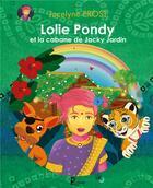 Couverture du livre « Lolie Pondy et la cabane de Jacky Jardin » de Jocelyne Prost aux éditions Publishroom Factory