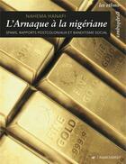 Couverture du livre « L'arnaque a la nigeriane - spams, rapports postcoloniaux et » de Hanafi Nahema aux éditions Anacharsis