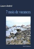 Couverture du livre « 7 mois de vacances » de Laure Andrei aux éditions Eivlys