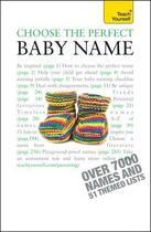 Couverture du livre « Choose the Perfect Baby Name: Teach Yourself » de Wilson Victoria aux éditions Hodder Education Digital
