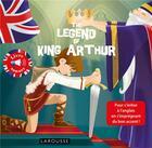 Couverture du livre « The legend of king Arthur » de Annie Sussel aux éditions Larousse