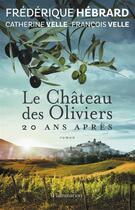 Couverture du livre « Le château des oliviers, 20 ans après » de Frederique Hebrard aux éditions Flammarion