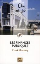 Couverture du livre « Les finances publiques (2e édition) » de Frank Mordacq aux éditions Puf