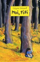 Couverture du livre « Moi, Fifi » de Gregoire Solotareff aux éditions Ecole Des Loisirs