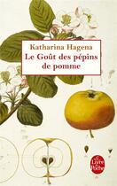 Couverture du livre « Le goût des pépins de pomme » de Katharina Hagena aux éditions Lgf