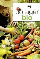 Couverture du livre « Le potager bio » de Paquerette Clai aux éditions Edigo