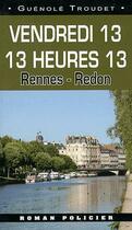 Couverture du livre « Vendredi 13 ; 13h13 » de Guenole Troudet aux éditions Ouest & Cie
