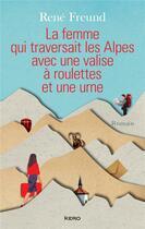 Couverture du livre « La femme qui traversait les Alpes avec une valise à roulettes et une urne » de Rene Freund aux éditions Kero