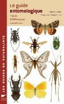 Couverture du livre « Le guide entomologique » de Patrice Leraut aux éditions Delachaux & Niestle