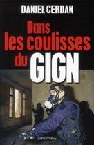 Couverture du livre « Dans les coulisses du GIGN » de Daniel Cerdan aux éditions Calmann-levy
