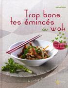 Couverture du livre « Trop bon tes emincés au wok » de Michel Rubin aux éditions Saep