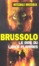 Couverture du livre « Integrale 15 Le Rire Du Lance Flammes » de Brussolo-S aux éditions Vauvenargues