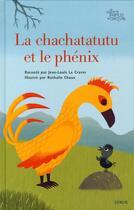 Couverture du livre « Le chachatatutu et le phénix » de Nathalie Choux et Jean-Louis Le Craver aux éditions Syros