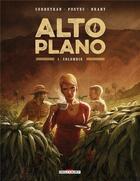 Couverture du livre « Alto Plano T.1 ; Colombie » de Eric Corbeyran et Vanessa Postec et Raphael Meyssan aux éditions Delcourt