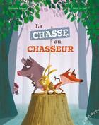 Couverture du livre « La chasse au chasseur » de Herve Le Goff et Christelle Saquet aux éditions Elan Vert