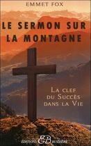 Couverture du livre « Le sermon sur la montagne » de Emmet Fox aux éditions Bussiere