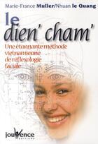 Couverture du livre « Le dien' cham' ; une étonnante méthode vietnamienne de réflexologie faciale » de Marie-France Muller et Nhuan Le Quang aux éditions Jouvence