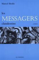 Couverture du livre « Les Messagers Clandestins » de Marcel Bealu aux éditions Perseides