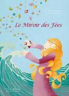 Couverture du livre « Le miroir des fées » de Camille Magnanon et Regine Josephine aux éditions Millefeuille