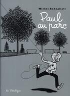 Couverture du livre « Paul au parc » de Michel Rabagliati aux éditions La Pasteque