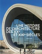Couverture du livre « Une histoire de l'architecture des XXe et XXI siècles » de Simon Texier aux éditions Beaux Arts Editions