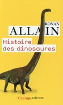 Couverture du livre « Histoire des dinosaures » de Ronan Allain aux éditions Flammarion