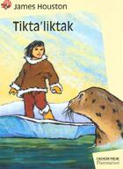 Couverture du livre « Tikta Liktak » de James Houston aux éditions Pere Castor