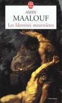 Couverture du livre « Les identites meurtrières » de Amin Maalouf aux éditions Lgf