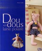 Couverture du livre « Doudous en laine polaire » de Fiona Goble aux éditions Le Temps Apprivoise