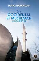 Couverture du livre « Être occidental et musulman aujourd'hui » de Tariq Ramadan aux éditions Archipoche