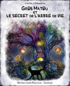 Couverture du livre « Gros Matou et le secret de l'arbre de vie » de Clotilde D' Albepierre aux éditions Juste Pour Lire
