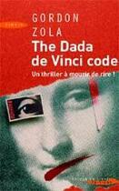 Couverture du livre « The dada de vinci code » de Gordon Zola aux éditions Succes Du Livre